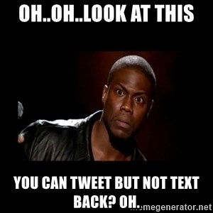 Kevin Hart Grandpa - Oh..OH..look at this you can tweet but not text back? OH.