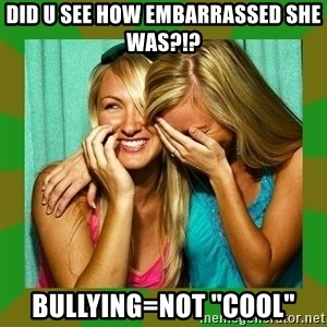 """Laughing Girls  - DID U SEE HOW EMBARRASSED SHE WAS?!? BULLYING=NOT """"COOL"""""""