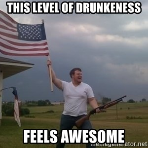 american flag shotgun guy - this level of drunkeness feels awesome