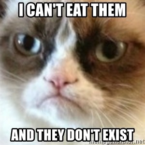 angry cat asshole - i can't eat them and they don't exist