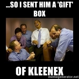 obama laughing  - ...so I sent him a 'gift' box of kleenex