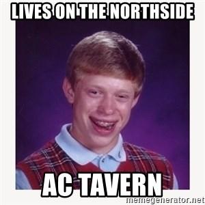 nerdy kid lolz - lives on the Northside  AC TAvern