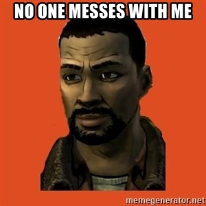 Lee Everett - no one messes with me