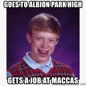 nerdy kid lolz - GOES TO ALBION PARK HIGH GETS A JOB AT MACCAS