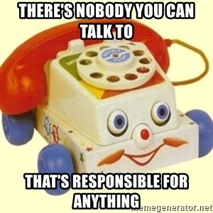 Sinister Phone - There's nobody you can talk to  THAT'S RESPONSIBLE FOR ANYTHING