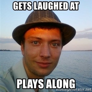 Beta Tom - gets laughed at plays along