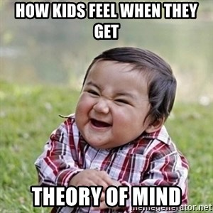 Niño Malvado - Evil Toddler - How kids feel when they get Theory of mind