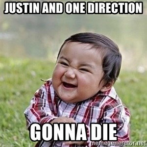 Niño Malvado - Evil Toddler - JUSTIN AND ONE DIRECTION GONNA DIE