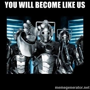 cyberman - You Will become Like us