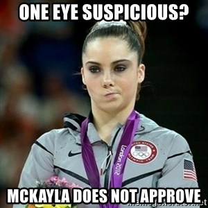 Not Impressed McKayla - one eye suspicious? Mckayla does not approve