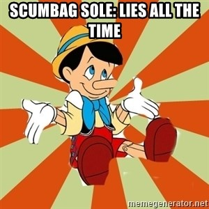 Pinocchio - scumbag sole: lies all the time