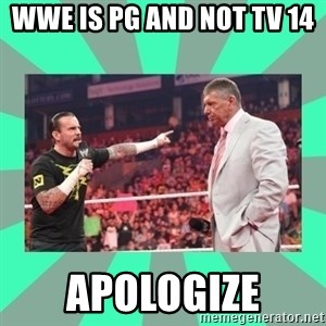 CM Punk Apologize! - WWE IS PG AND NOT TV 14  APOLOGIZE