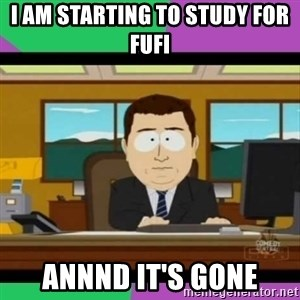 south park it's gone - i am starting to study for fufi annnd it's gone