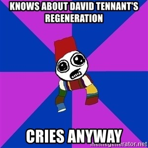 Doctor Who Addict - KNOWS ABOUT DAVID TENNANT'S REGENERATION CRIES ANYWAY