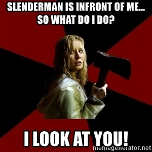 Survival Sally - slenderman is infront of me... so what do I do? i look at you!