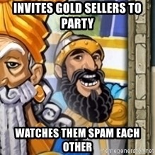 aoeotrollface - invites gold sellers to party watches them spam each other
