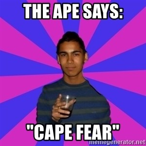 "Bimborracho - THE APE SAYS: ""CAPE FEAR"""
