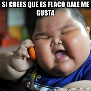 fat chinese kid - si crees que es flaco DALE ME GUSTA