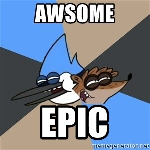 Regular Show Meme - awsome epic