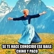 Look at all these - se te hace conocido ese baile chino y paco
