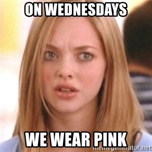 OMG KAREN - On wednesdays we wear pink