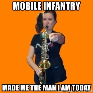 SaxGirl - mobile infantry made me the man I am today