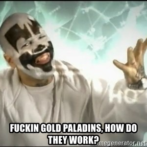 Icpmagnets - fuckin Gold paladins, how do they work?