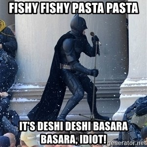 Batman Dance Party - fishy fishy pasta pasta it's deshi deshi basara basara, idiot!