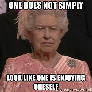 the queen olympics - one does not simply look like one is enjoying oneself