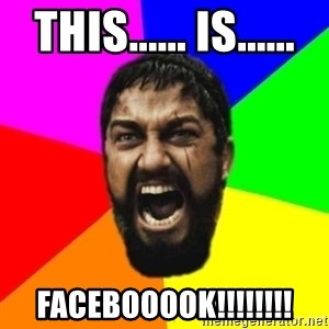 sparta - THIS...... IS...... FACEBOOOOK!!!!!!!!