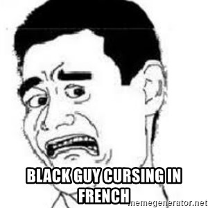 scared yaoming - Black guy cursing in french