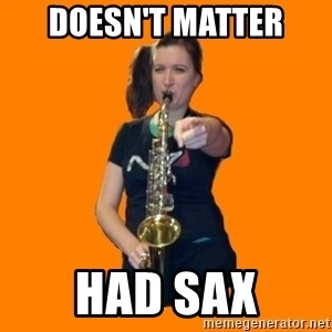 SaxGirl - Doesn't matter had sax
