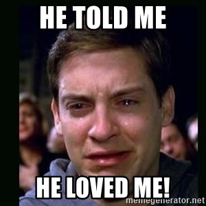 crying peter parker - he told me he loved me!