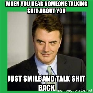 Mr.Big - WHEN YOU HEAR SOMEONE TALKING SHIT ABOUT YOU JUST SMILE AND TALK SHIT BACK