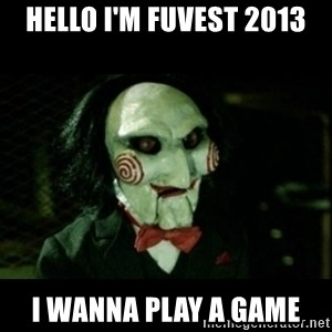 JIGSAW CREEPY PUPPET - HELLO I'M FUVEST 2013 I WANNA PLAY A GAME