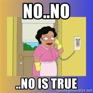 No No Consuela  - No..no ..no is tRue