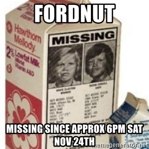 Big Milk Carton - fordnut missing since approx 6pm sat nov 24th