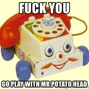 Sinister Phone - FUCK YOU GO PLAY WITH MR.POTATO HEAD