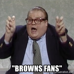 """quote guy - """"Browns fans"""""""