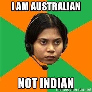 Stereotypical Indian Telemarketer - I AM AUSTRALIAN  NOT INDIAN