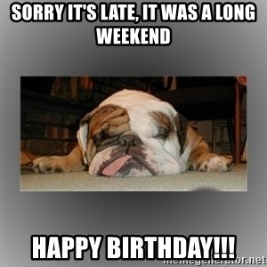 English Bulldog - sorry it's late, it was a long weekend happy birthday!!!