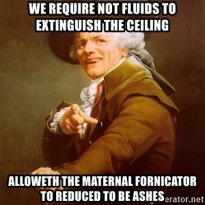 Joseph Ducreux - We require not fluids to EXTINGUISH the Ceiling alloweth the maternal fornicator to reduced to be ashes