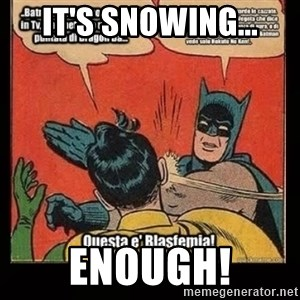 Batman Slap Robin Blasphemy - It's snowing... enough!