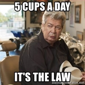 old man pawn stars - 5 cups a day it's the law