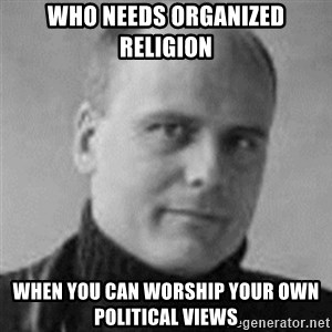 Stefan Molyneux  - who needs organized religion when you can worship your own political views