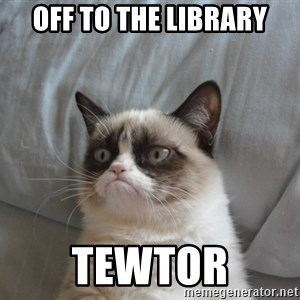 grumpy tard cat - Off to the Library Tewtor