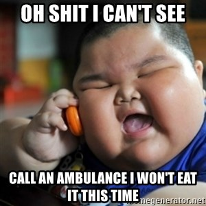 fat chinese kid - OH SHIT I CAN'T SEE CALL AN AMBULANCE I WON'T EAT IT THIS TIME