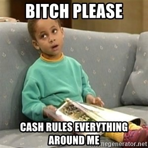 Olivia Cosby Show - Bitch please Cash Rules everything around me
