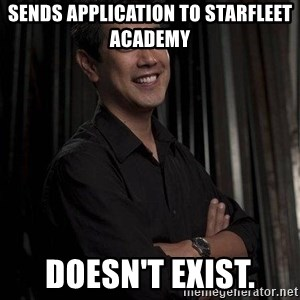 Most Interesting Geek In The World - sends application to starfleet academy doesn't exist.