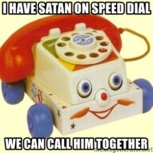 Sinister Phone - I have Satan on Speed Dial We can call him together